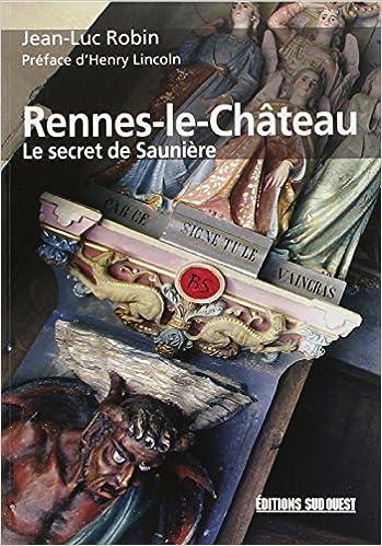 Book Rennes-le-Ch??teau : Le secret de Sauni??re by Jean-Luc Robin (2005-05-04)
