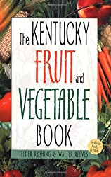The Kentucky Fruit and Vegetable Book (Southern Fruit and Vegetable Books)