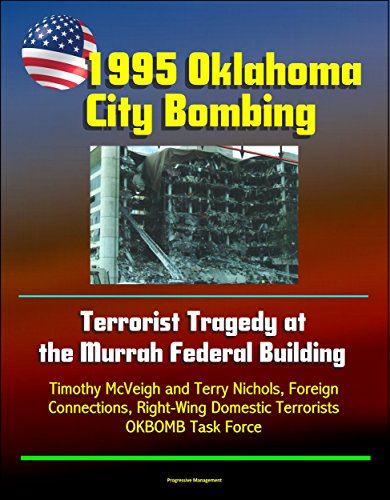 1995 Oklahoma City Bombing - Terrorist Tragedy at the Murrah Federal Building - Timothy McVeigh and Terry Nichols, Foreign Connections, Right-Wing Domestic Terrorists, OKBOMB Task Force (Wing Connection)