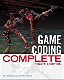Game Coding Complete, Fourth Edition 4th (fourth) Edition by McShaffry, Mike, Graham, David published by Cengage Learning PTR (2012)
