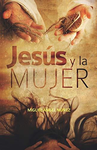 Libro : Jesus y la mujer  - Dr. Miguel Angel Nuñez