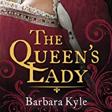 The Queen's Lady Audiobook by Barbara Kyle Narrated by Barbara Kyle