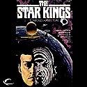 The Star Kings: John Gordon, Book 1 Audiobook by Edmond Hamilton Narrated by Kevin Foley
