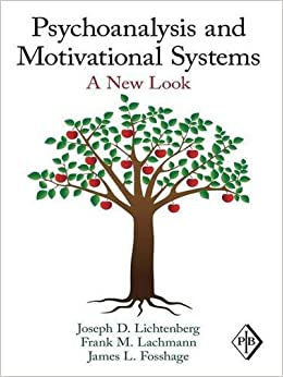 Psychoanalysis and Motivational Systems: A New Look: 33 (Psychoanalytic Inquiry Book Series)