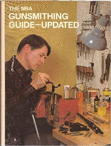 The NRA Gunsmithing Guide - Updated - Ebooks