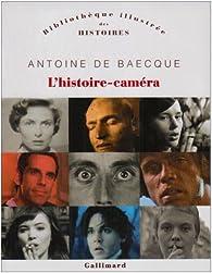 L'histoire-caméra par Antoine de Baecque