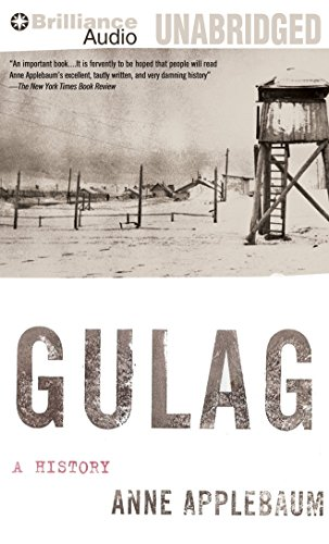 Gulag: A History by Brilliance Audio