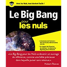 Le Big Bang pour les Nuls grand format (French Edition)