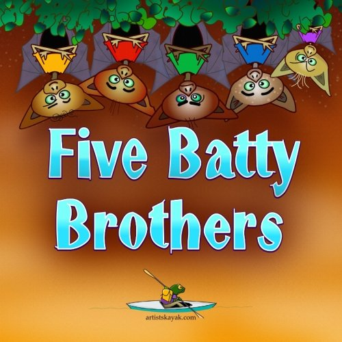 Five Batty Brothers: Some sleepy bats turn bedtime upside down (Black Cat Halloween Poem)