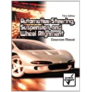 Automotove Steering, Suspension, and Wheel Allignment: Classroom Manual
