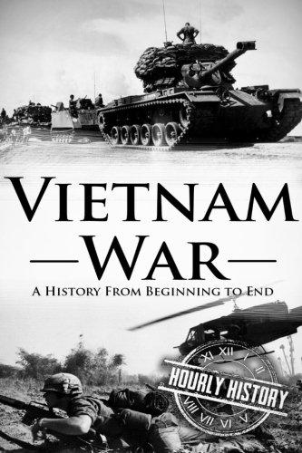 Vietnam War : A History From Beginning to End