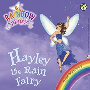 Rainbow Magic - The Weather Fairies: Hayley the Rain Fairy Audiobook