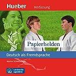Papierhelden (Deutsch als Fremdsprache) | Marion Schwenninger