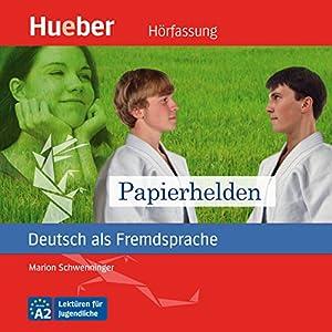 Papierhelden (Deutsch als Fremdsprache) Audiobook