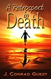 A Retrospect in Death, J. Conrad Guest, 1938101308