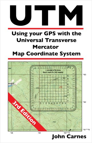 UTM Using your GPS with the Universal Transverse Mercator Coordinate System