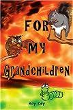 For My Grandchildren, Roy Key, 0595364969