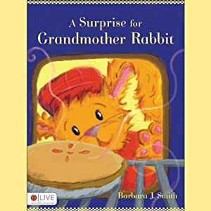 A Surprise for Grandmother Rabbit Audiobook