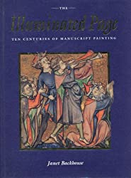 The Illuminated Page: Ten Centuries of Manuscript Painting in The British Library