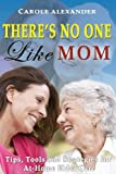 There's No One Like Mom, Carol Alexander, 1628650109