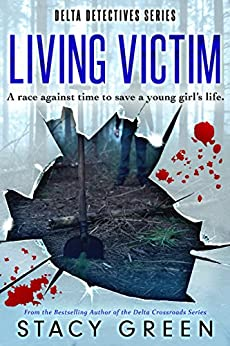 Living Victim (Delta Detectives/Cage Foster Mystery Series) (Delta Detective Series Book 1) by [Green, Stacy]
