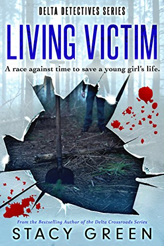 Living Victim (Delta Detectives/Cage Foster Mystery Series) (Delta Detective Series Book 1)