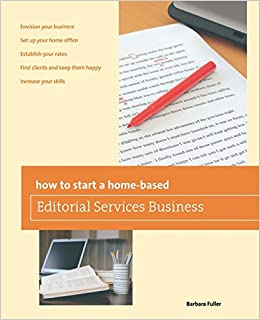 How to Start a Home-based Editorial Services Business (Home-Based Business Series)