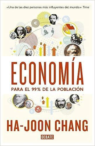 Economia Para El 99 De La Poblacion Chang 9789873752285 Books