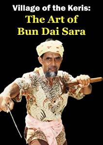 Village Of The Keris: The Art of Bun Dai Sara