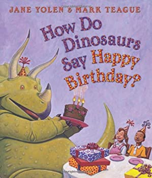 How Do Dinosaurs Say Happy Birthday?  How Do Dinosaurs Say Happy Birthday? 0545153530 Book Cover