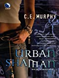 Front cover for the book Urban Shaman by C. E. Murphy