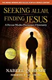 Seeking Allah, Finding Jesus: A Devout Muslim Encounters Christianity (Paperback)