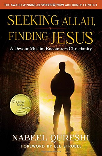 Seeking Allah; Finding Jesus: A Devout Muslim Encounters Christianity