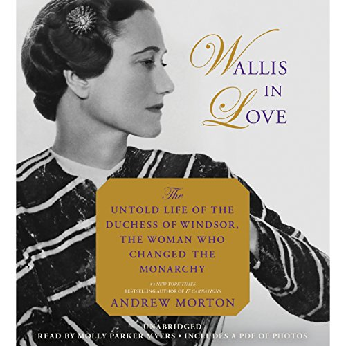 Wallis in Love: The Untold Life of the Duchess of Windsor, the Woman Who Changed the Monarchy Audiobook [Free Download by Trial] thumbnail