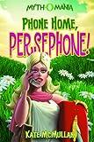 Phone Home, Persephone!, Kate McMullan, 1434221350