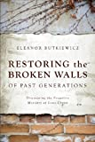 Restoring the Broken Walls of Past Generations, Eleanor Butkiewicz, 1617396656