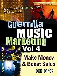 Guerrilla Music Marketing, Vol 4: How to Make Money & Boost Sales (English Edition)