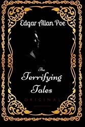 The Terrifying Tales: By Edgar Allan Poe - Illustrated