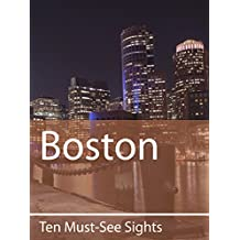 Ten Must-See Sights: Boston (English Edition)