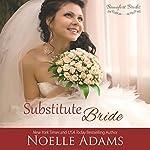 Substitute Bride: Beaufort Brides, Book 2 | Noelle Adams