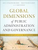Global Dimensions of Public Administration and Governance : A Comparative Approach, Raadschelders, Jos and Vigoda-Gadot, Eran, 1119026199
