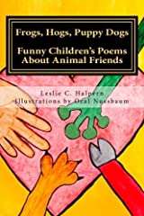 Frogs, Hogs, Puppy Dogs: Funny Children's Poems About Animal Friends Paperback