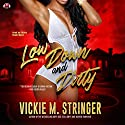 Low Down and Dirty: Dirty Red, Book 4 Audiobook by Vickie M. Stringer,  Buck 50 Productions - producer Narrated by  iiKane