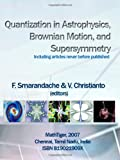 Quantization in Astrophysics, Brownian Motion, and Supersymmetry, editors: Florentin Smarandache, Victor Christianto, 819021909X