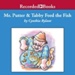 Mr. Putter and Tabby Feed the Fish    Cynthia Rylant