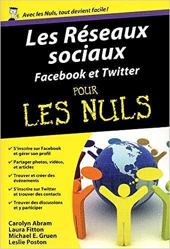 Les Réseaux Sociaux Facebook Et Twitter Pour Les Nuls Amazonca