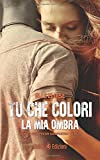 Tu che colori la mia ombra. How to disappear completely: 2