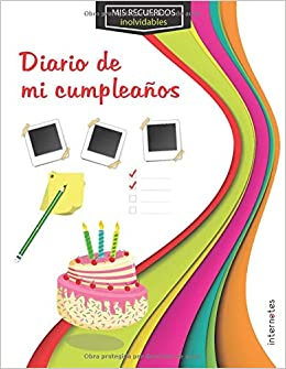 Mis recuerdos inolvidables : Diario de mi cumpleaños: Amazon ...