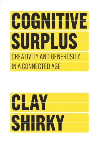 amazon com cognitive surplus creativity and generosity in a