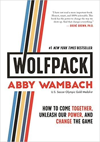 WOLFPACK: How to Come Together, Unleash Our Power, and Change the Game